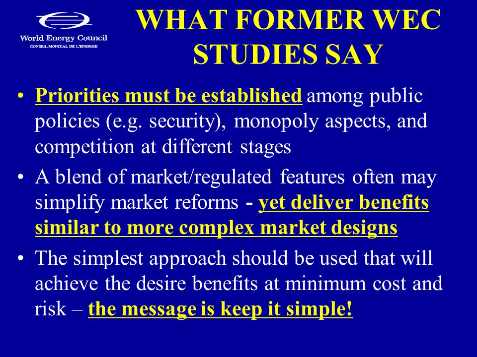 WHAT FORMER WEC STUDIES SAY Priorities must be established among public policies (e.g.
