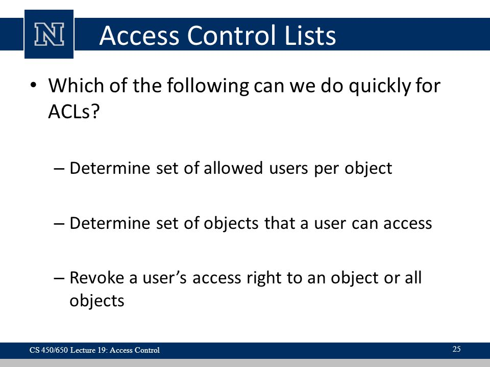 Access Control Lists Which of the following can we do quickly for ACLs.