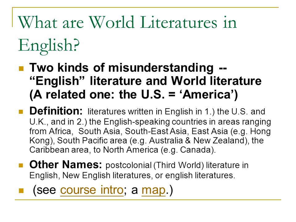 Two kinds of misunderstanding -- English literature and World literature (A related one: the U.S.