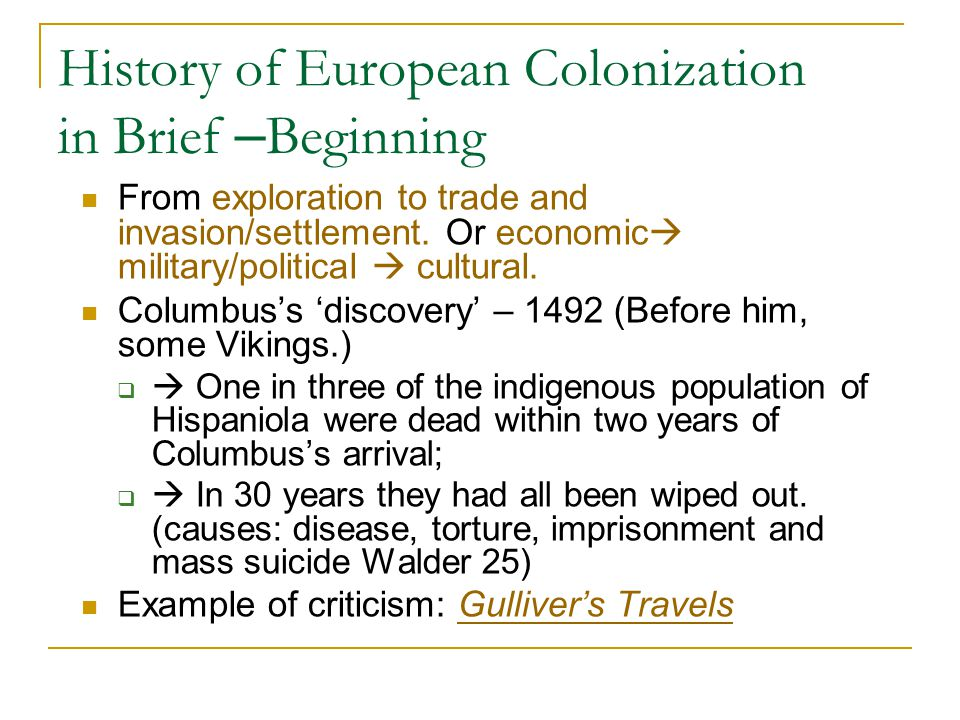 History of European Colonization in Brief – Beginning From exploration to trade and invasion/settlement.