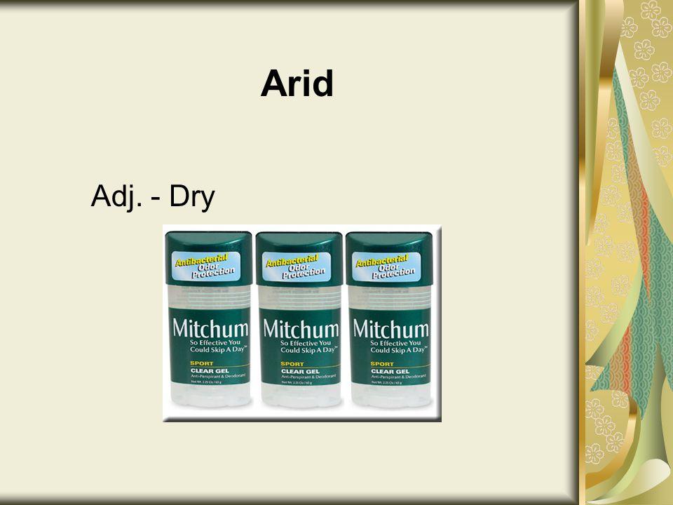 Arid Adj. - Dry