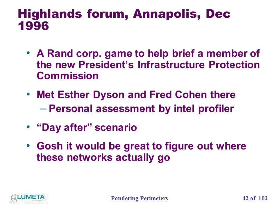 42 of 102Pondering Perimeters Highlands forum, Annapolis, Dec 1996 A Rand corp.