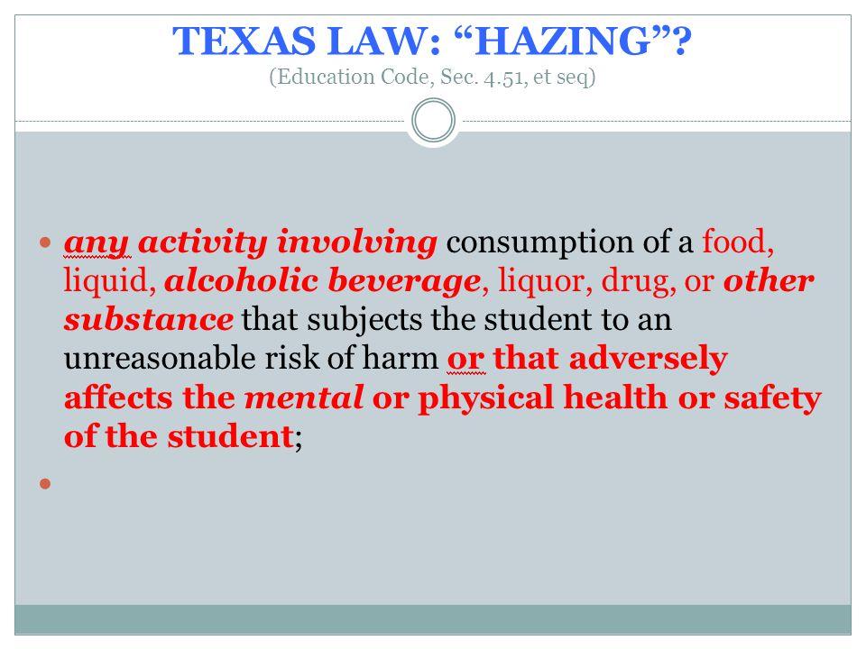 TEXAS LAW: HAZING .(Education Code, Sec.
