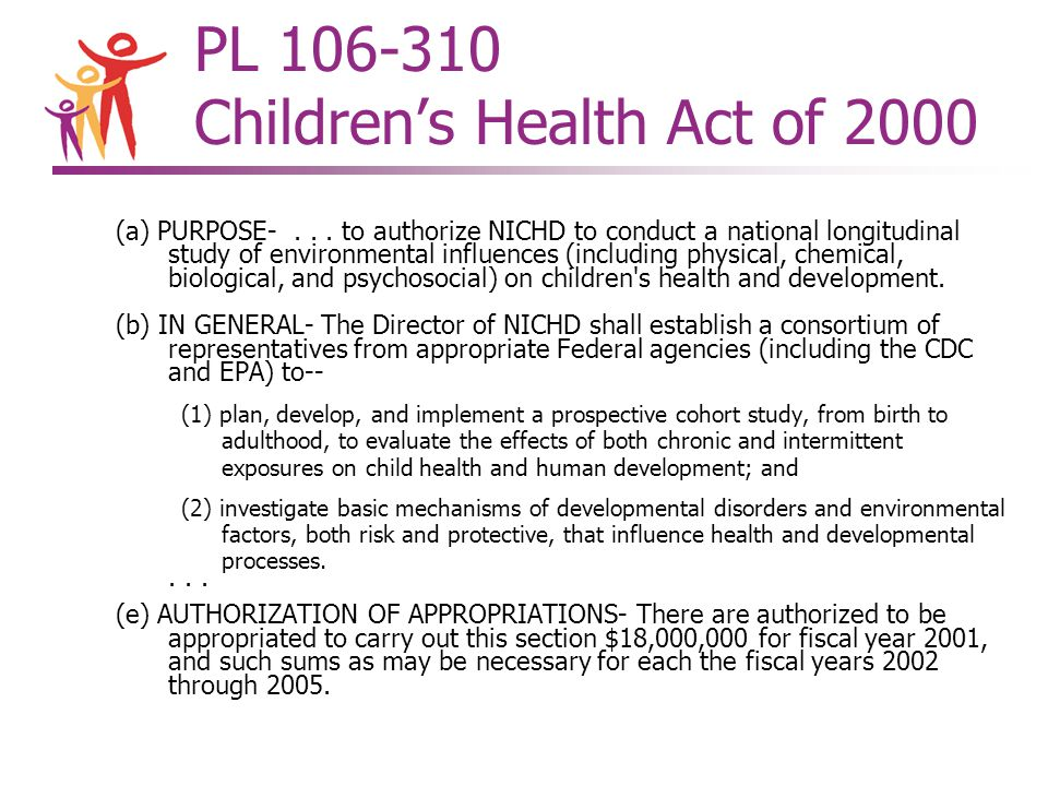 National Children's Study Organization of Planning Phase àInteragency leadership and funding – HHS (NICHD, NIEHS, CDC) & EPA àDedicated staff at NICHD for operations àFederal Consortium of all HHS agencies + 12 other Departments and independent agencies àChartered Federal Advisory Committee for advice and peer review àWorking Groups (20) with approx.