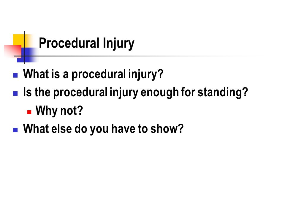 Procedural Injury What is a procedural injury. Is the procedural injury enough for standing.