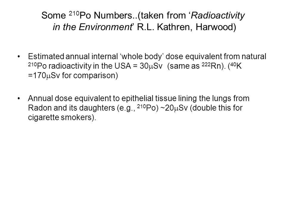 Some 210 Po Numbers..(taken from 'Radioactivity in the Environment' R.L.