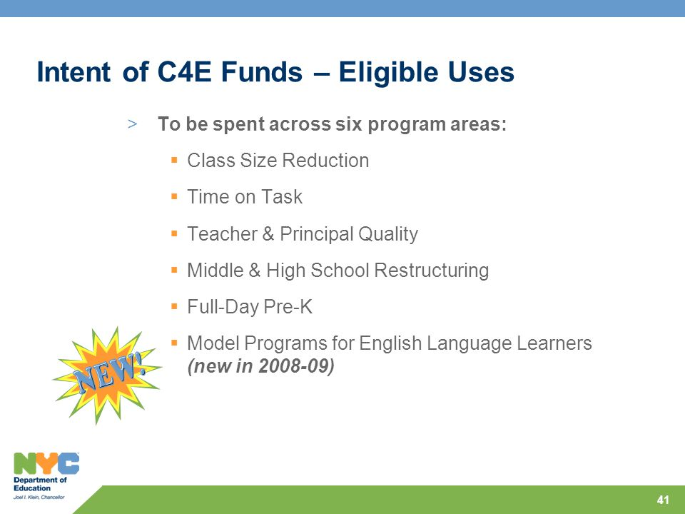 41 Intent of C4E Funds – Eligible Uses >To be spent across six program areas:  Class Size Reduction  Time on Task  Teacher & Principal Quality  Middle & High School Restructuring  Full-Day Pre-K  Model Programs for English Language Learners (new in 2008-09)
