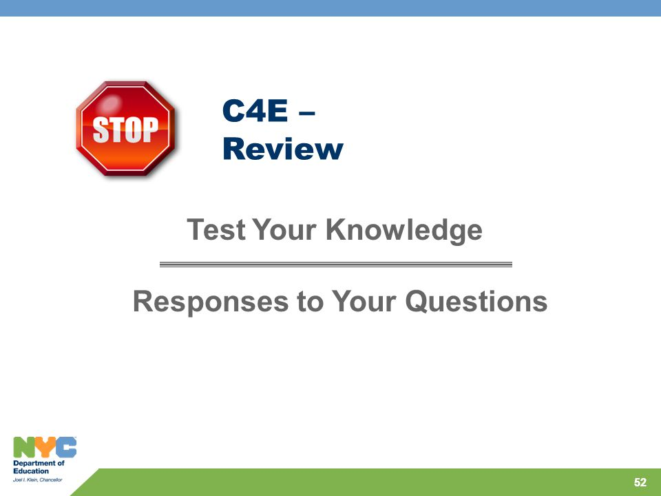 52 C4E – Review Test Your Knowledge Responses to Your Questions