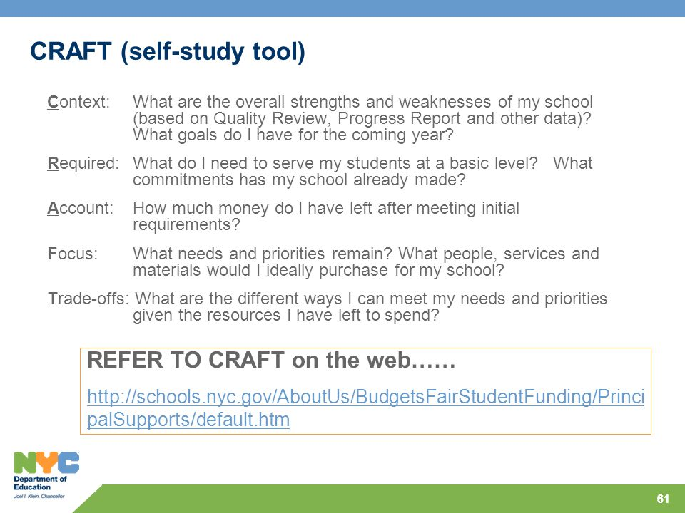 61 CRAFT (self-study tool) Context: What are the overall strengths and weaknesses of my school (based on Quality Review, Progress Report and other data).