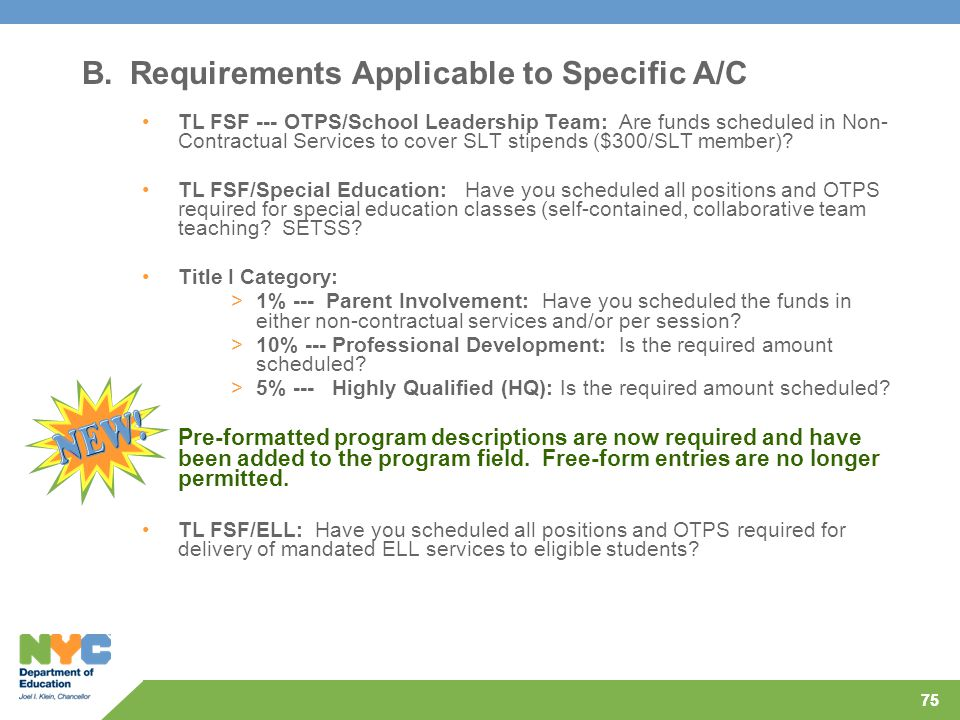 75 B.Requirements Applicable to Specific A/C TL FSF --- OTPS/School Leadership Team: Are funds scheduled in Non- Contractual Services to cover SLT stipends ($300/SLT member).