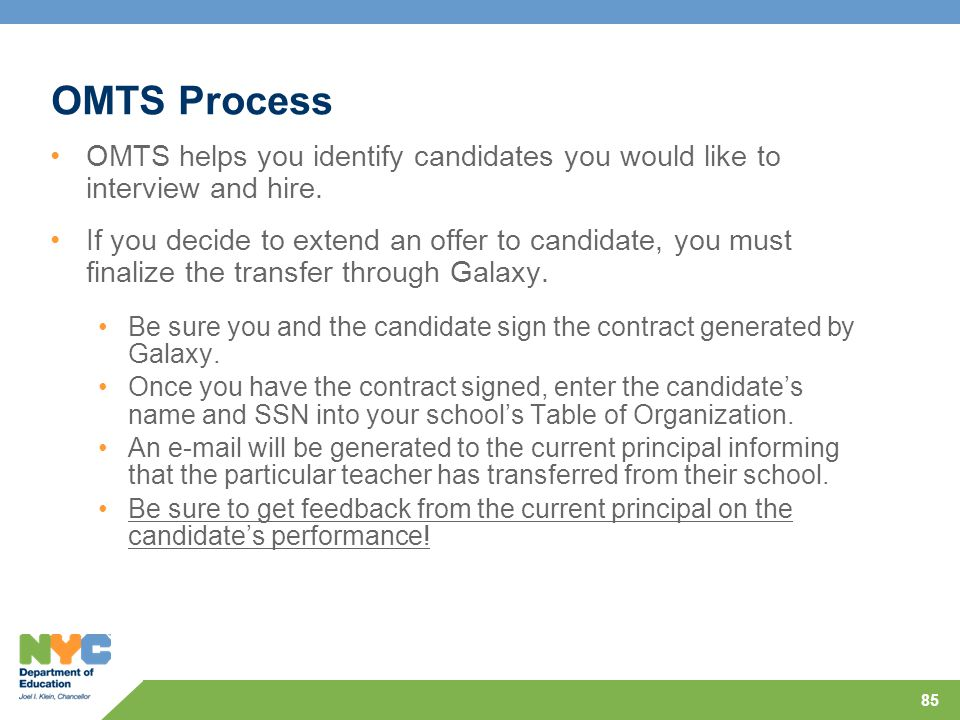 85 OMTS Process OMTS helps you identify candidates you would like to interview and hire.