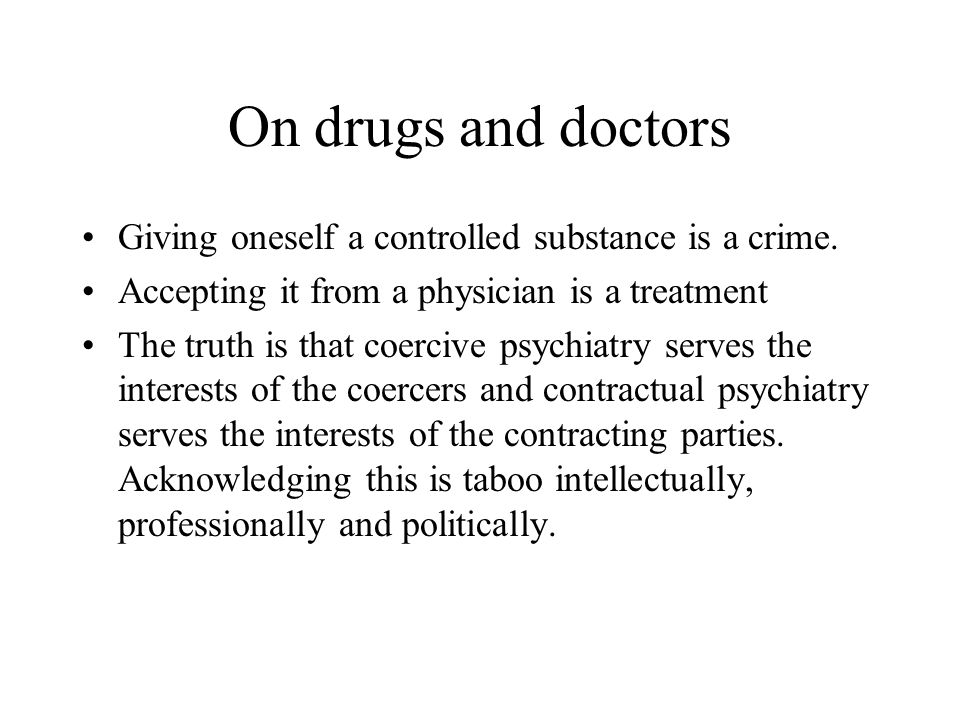 On drugs and doctors Giving oneself a controlled substance is a crime.