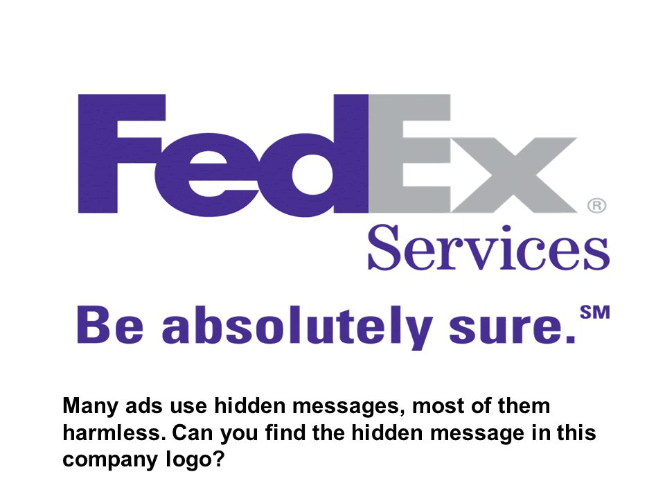 Many ads use hidden messages, most of them harmless. Can you find the hidden message in this company logo?