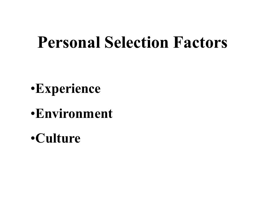 Personal Selection Factors Experience Environment Culture