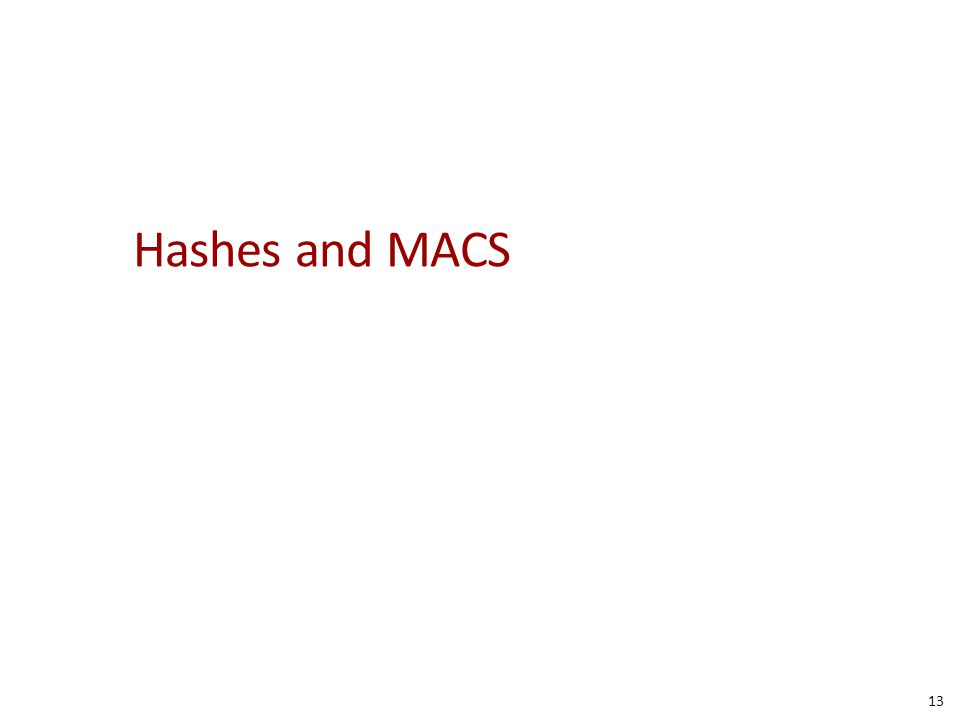 Hashes and MACS 13