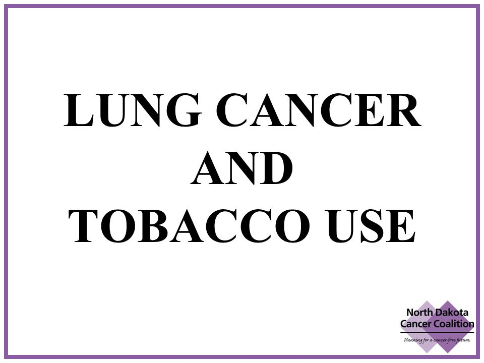 LUNG CANCER AND TOBACCO USE