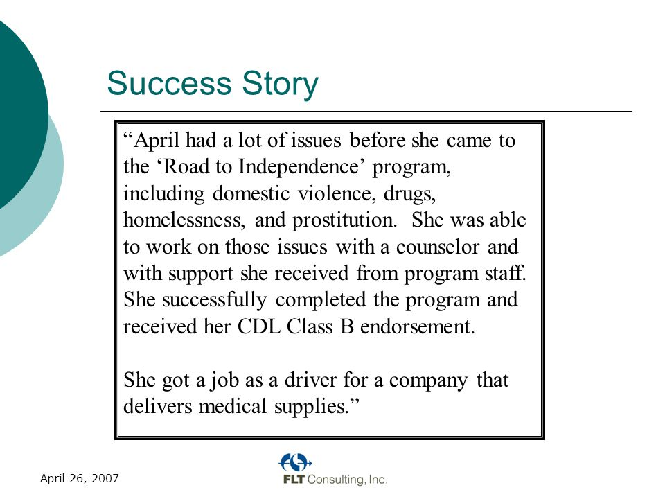 April 26, 2007 Challenges  Getting eligible drivers 16-20 trips/month turned back  WorkFirst service dollar reductions  Case worker referrals