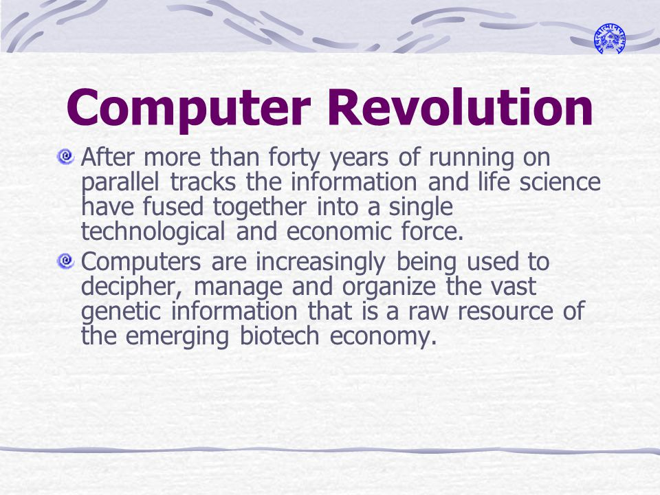 Computer Revolution After more than forty years of running on parallel tracks the information and life science have fused together into a single technological and economic force.