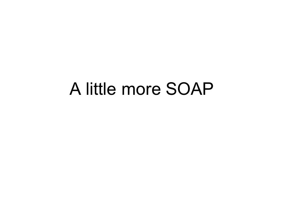 A little more SOAP