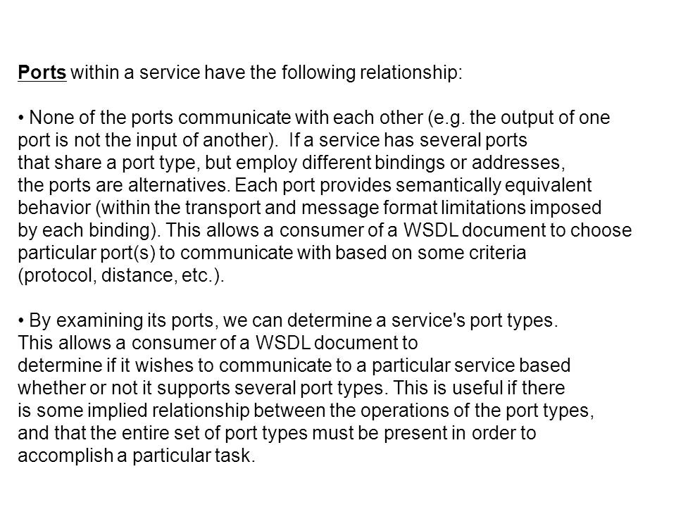 Ports within a service have the following relationship: None of the ports communicate with each other (e.g. the output of one port is not the input of