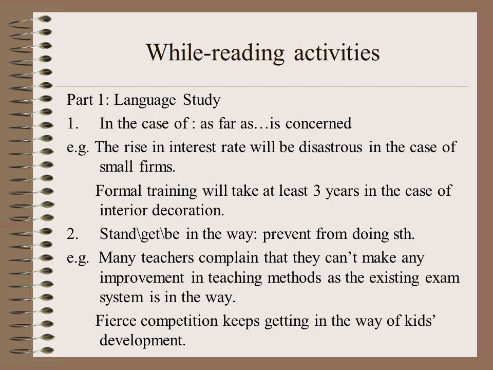 While-reading activities Part 1: Language Study 1.In the case of : as far as…is concerned e.g.