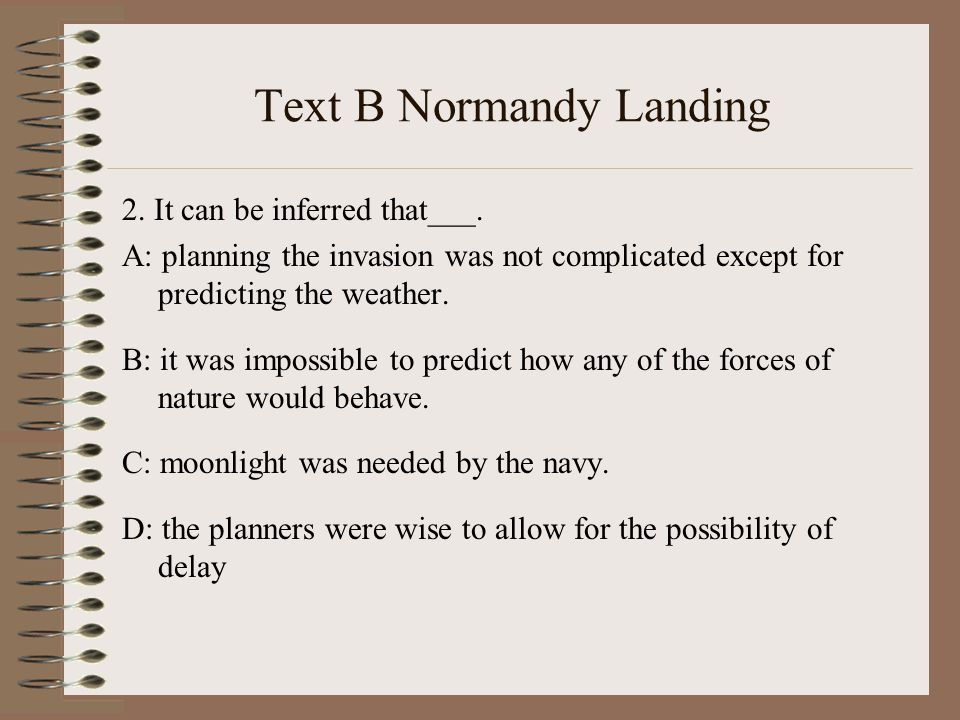 Text B Normandy Landing 2. It can be inferred that___.