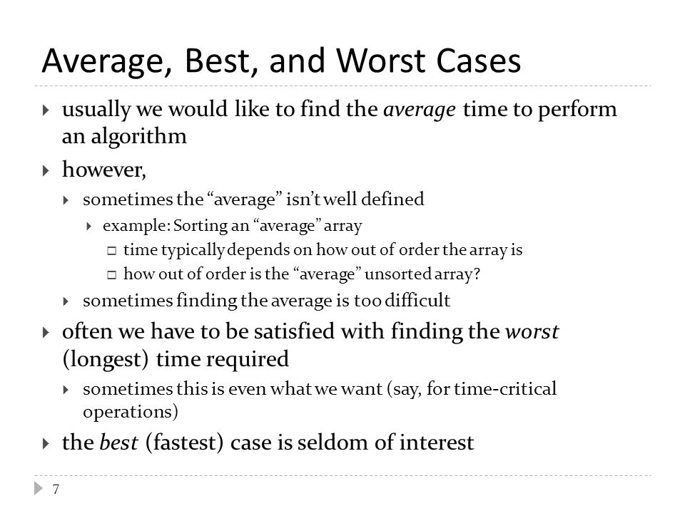 " usually we would like to find the average time to perform an algorithm  however,  sometimes the ""average"" isn't well defined  example: Sorting an"