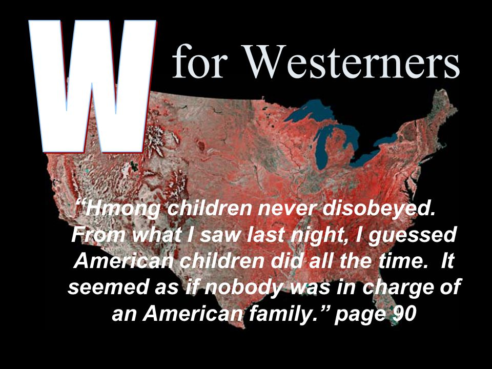 """for Westerners """" Hmong children never disobeyed. From what I saw last night, I guessed American children did all the time. It seemed as if nobody was"""