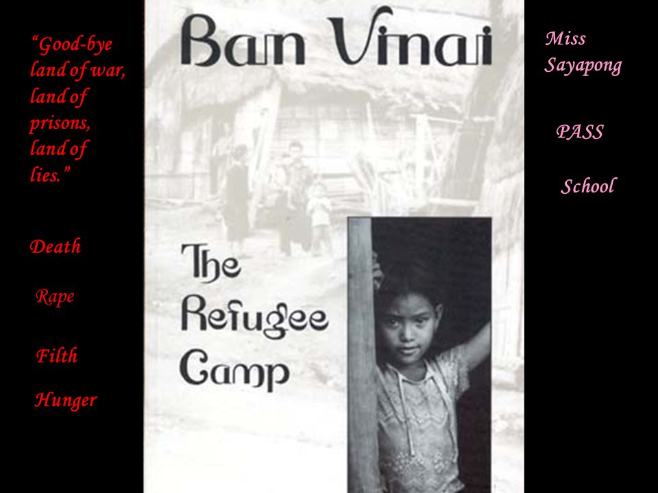"""Good-bye land of war, land of prisons, land of lies."" Death Rape Filth Hunger Miss Sayapong PASS School"