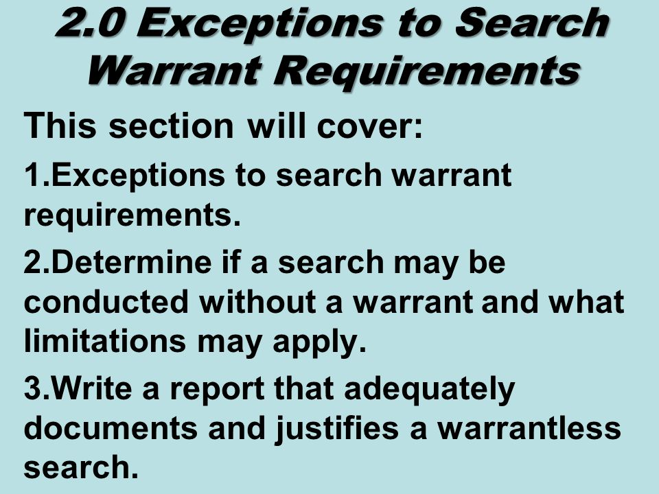 2.1 Situations Exceptions to Obtaining Search Warrant A.defined prying into hidden places for that which is concealed intrusion by the government into an area where there is a reasonable expectation of privacy A.