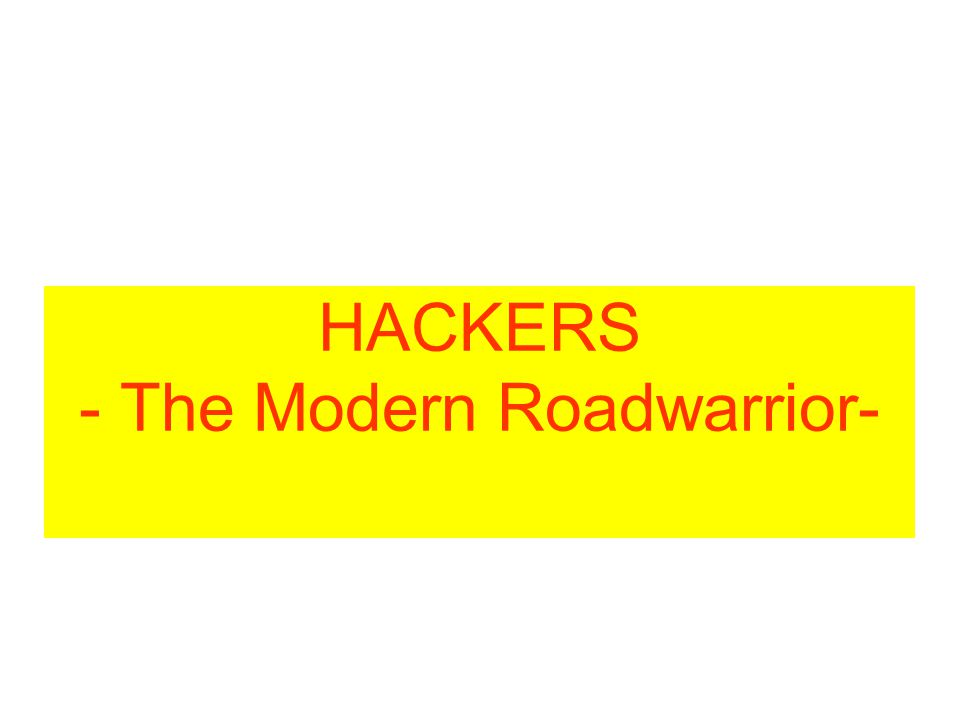 HACKERS - The Modern Roadwarrior-