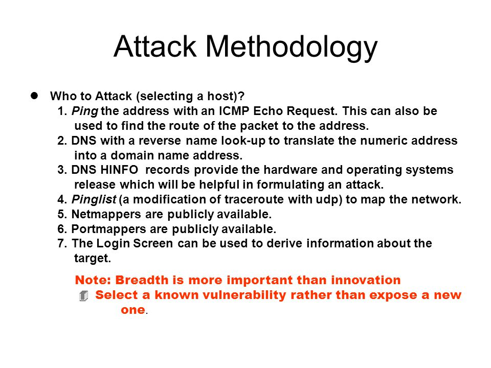 Attack Methodology lWho to Attack (selecting a host).