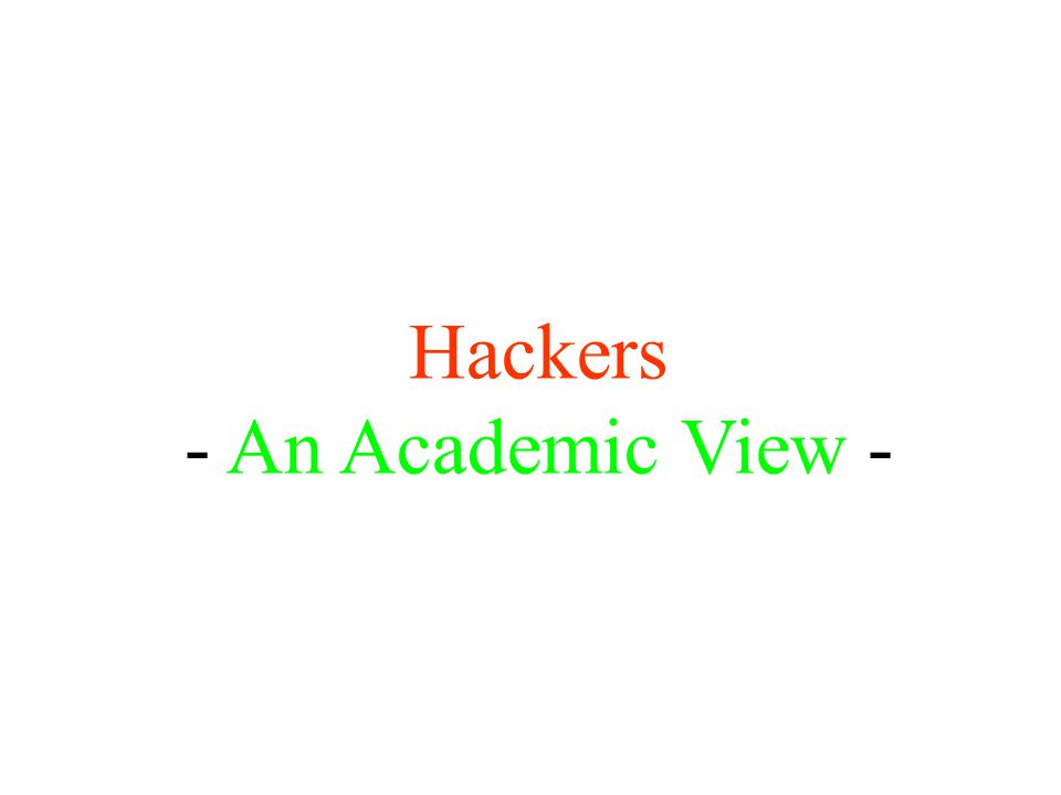 Hackers - An Academic View -