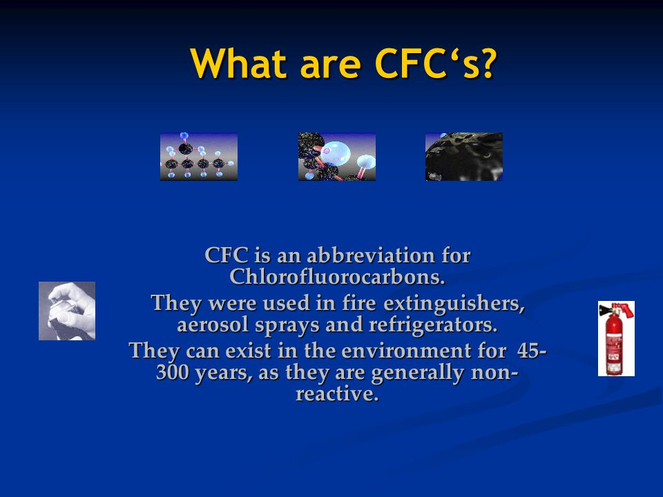 What are CFC's.What are CFC's. CFC is an abbreviation for Chlorofluorocarbons.