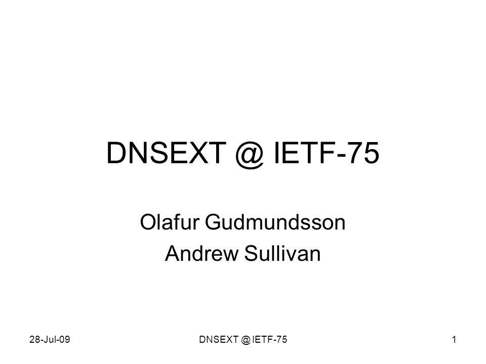 28-Jul-09DNSEXT @ IETF-751 Olafur Gudmundsson Andrew Sullivan