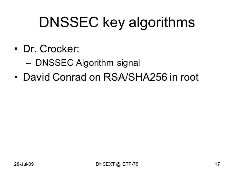 28-Jul-09DNSEXT @ IETF-7517 DNSSEC key algorithms Dr.