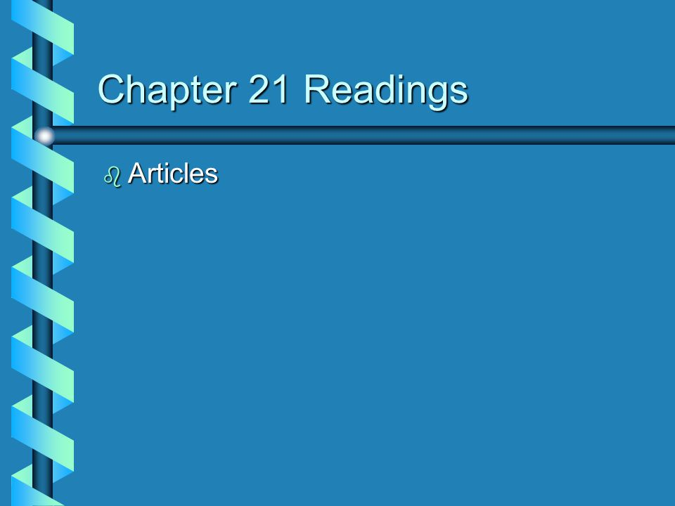 Chapter 21 Readings b Articles