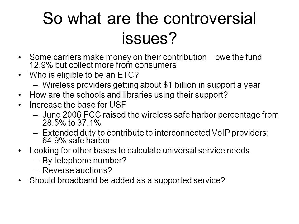 So what are the controversial issues.