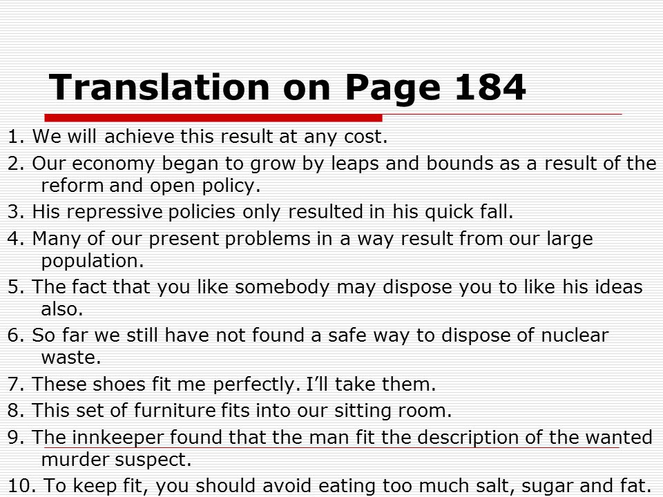 Translation on Page 184 1. We will achieve this result at any cost. 2. Our economy began to grow by leaps and bounds as a result of the reform and ope