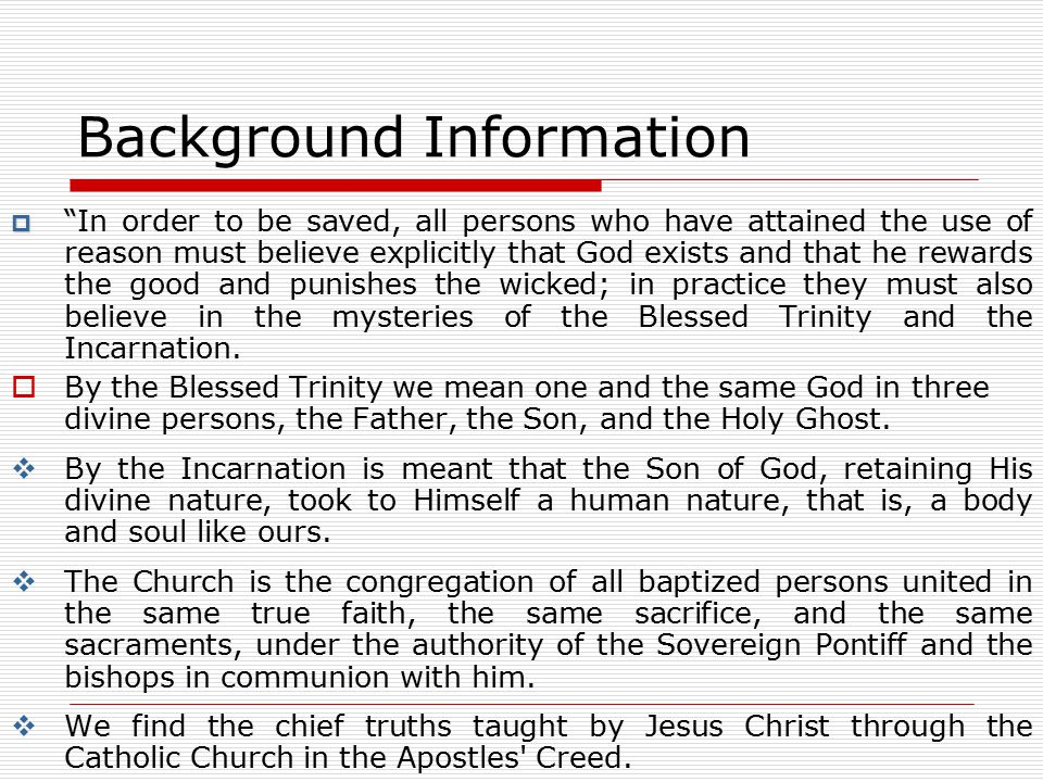 """Background Information  """"  """"In order to be saved, all persons who have attained the use of reason must believe explicitly that God exists and that h"""