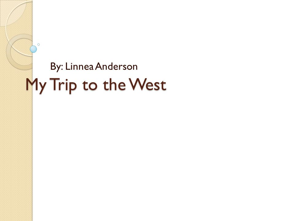 My Trip to the West By: Linnea Anderson