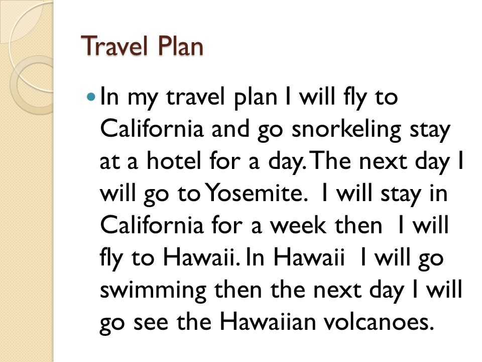 I would love to go to… Hawaii.