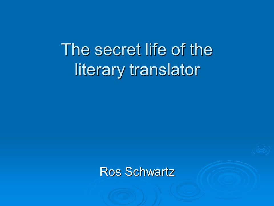 The secret life of the literary translator Ros Schwartz