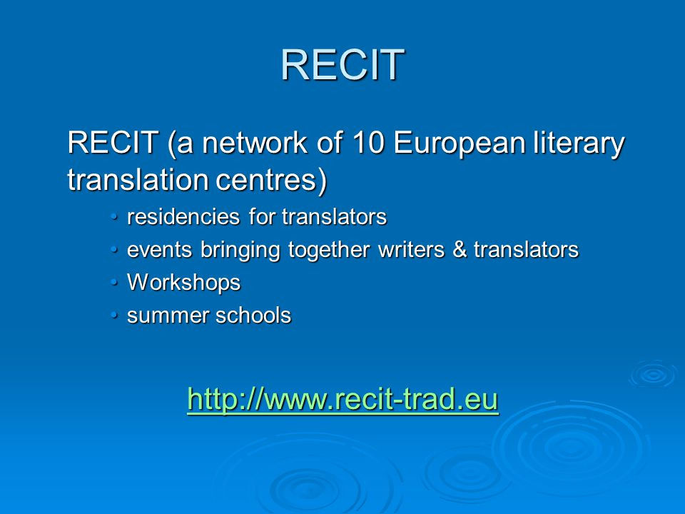 RECIT RECIT (a network of 10 European literary translation centres) residencies for translatorsresidencies for translators events bringing together wr