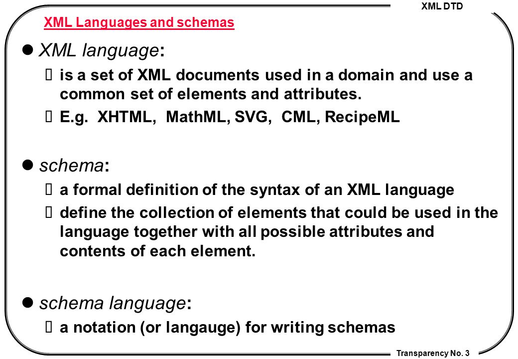 XML DTD Transparency No.24 Elements with MIXED contents Two cases: 1.