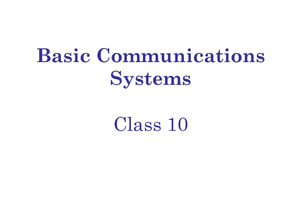 Basic Communications Systems Class 10