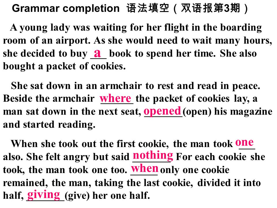 Grammar completion 语法填空(双语报第 3 期) A young lady was waiting for her flight in the boarding room of an airport. As she would need to wait many hours, sh