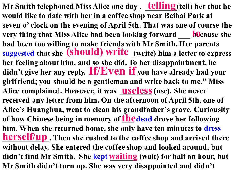 Mr Smith telephoned Miss Alice one day, ________(tell) her that he would like to date with her in a coffee shop near Beihai Park at seven o' clock on