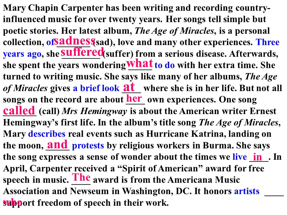 Mary Chapin Carpenter has been writing and recording country- influenced music for over twenty years. Her songs tell simple but poetic stories. Her la