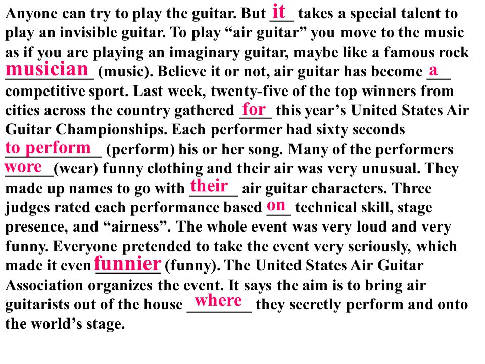 """Anyone can try to play the guitar. But ___ takes a special talent to play an invisible guitar. To play """"air guitar"""" you move to the music as if you ar"""
